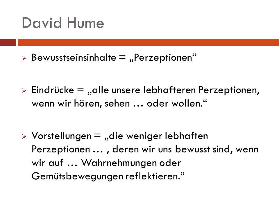 """David Hume Bewusstseinsinhalte = """"Perzeptionen"""