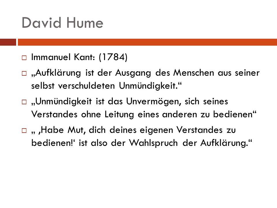 David Hume Immanuel Kant: (1784)