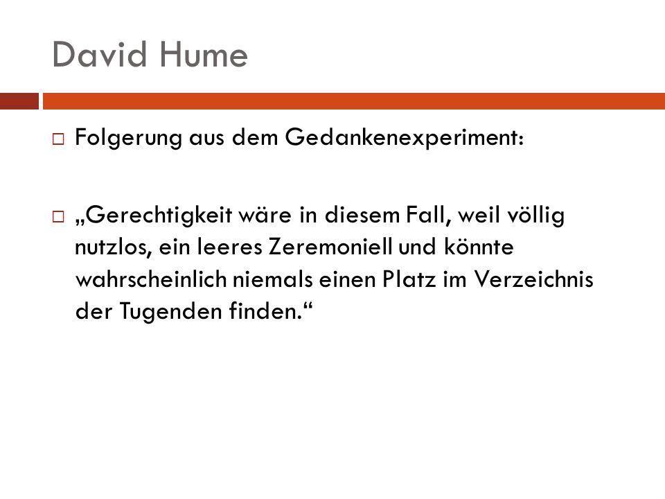 David Hume Folgerung aus dem Gedankenexperiment: