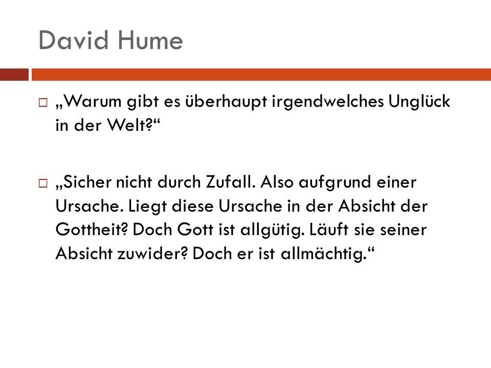 """David Hume """"Warum gibt es überhaupt irgendwelches Unglück in der Welt"""