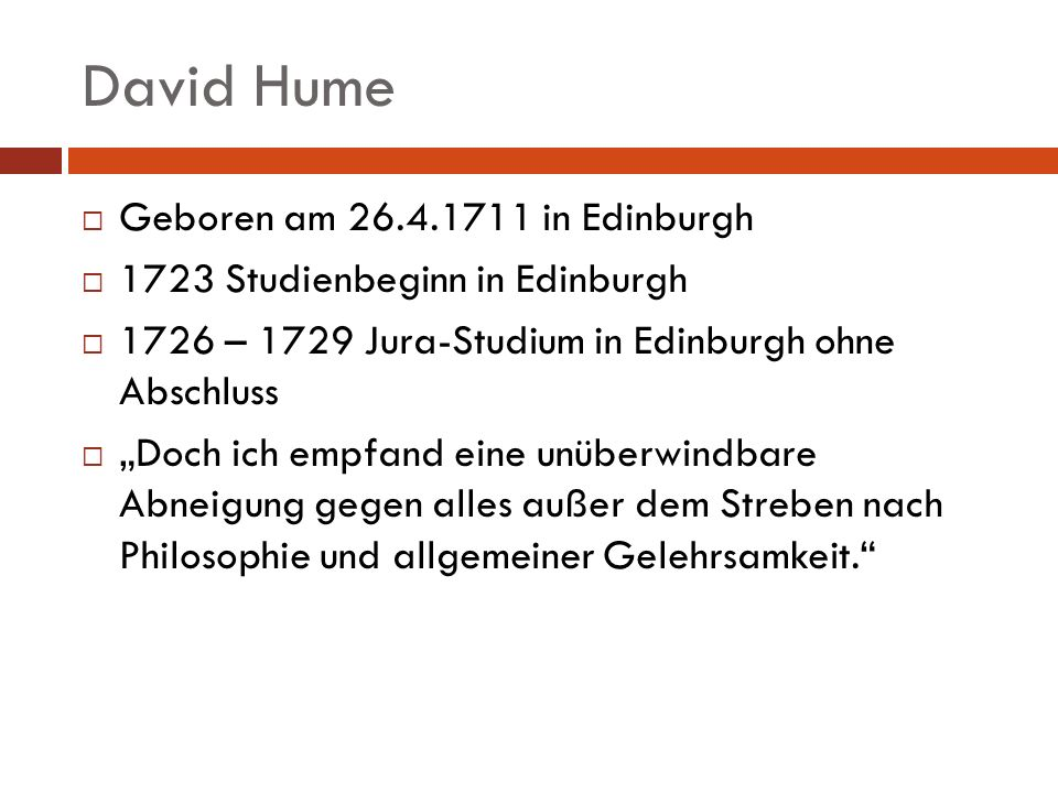 David Hume Geboren am 26.4.1711 in Edinburgh