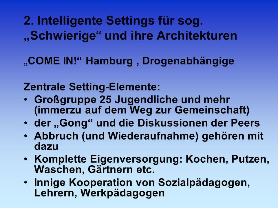 """2. Intelligente Settings für sog. """"Schwierige und ihre Architekturen"""