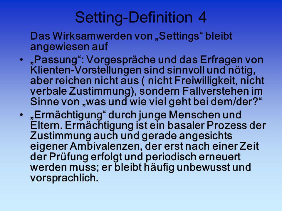 """Setting-Definition 4 Das Wirksamwerden von """"Settings bleibt angewiesen auf."""