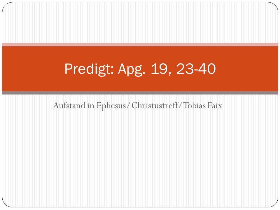 Aufstand in Ephesus/Christustreff/Tobias Faix