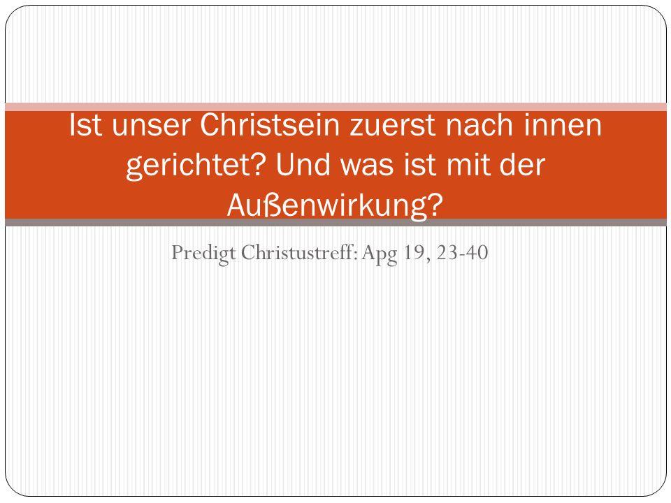 Predigt Christustreff: Apg 19, 23-40