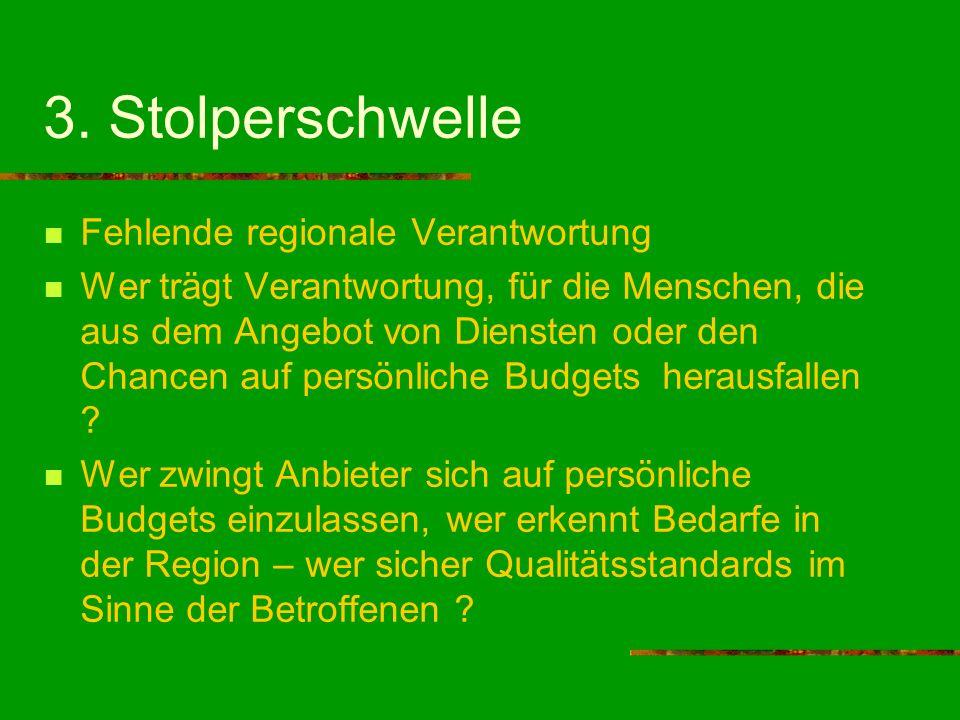 3. Stolperschwelle Fehlende regionale Verantwortung