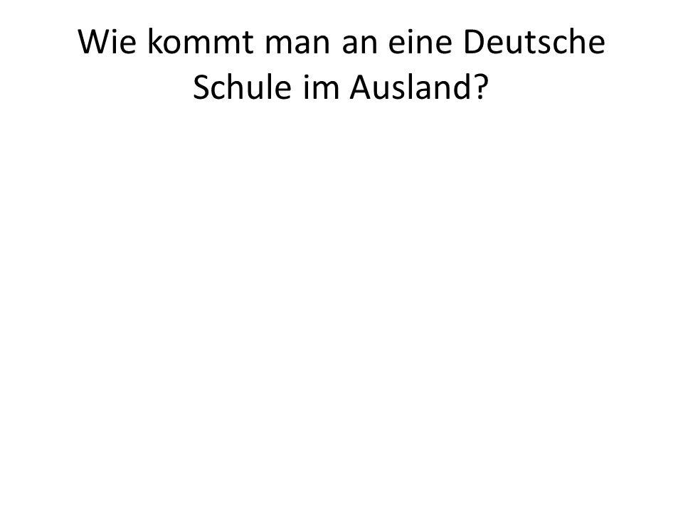 Wie kommt man an eine Deutsche Schule im Ausland