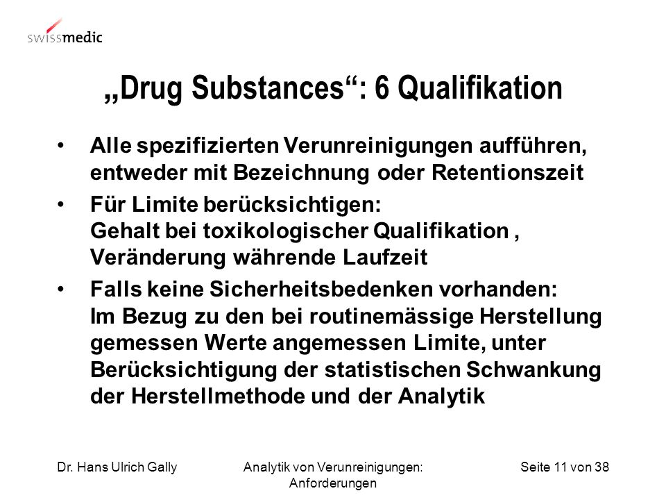 """Drug Substances : 6 Qualifikation"