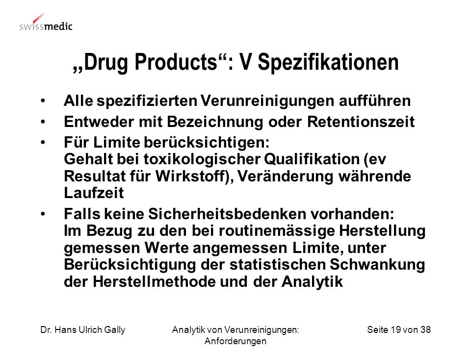 """Drug Products : V Spezifikationen"