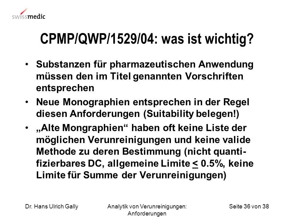 CPMP/QWP/1529/04: was ist wichtig