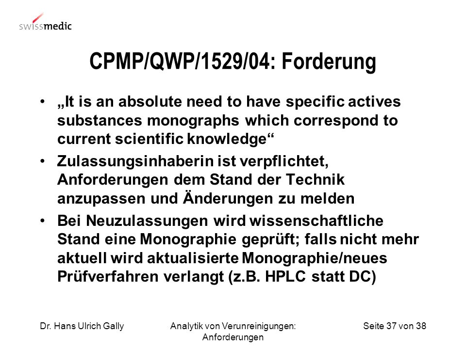 CPMP/QWP/1529/04: Forderung