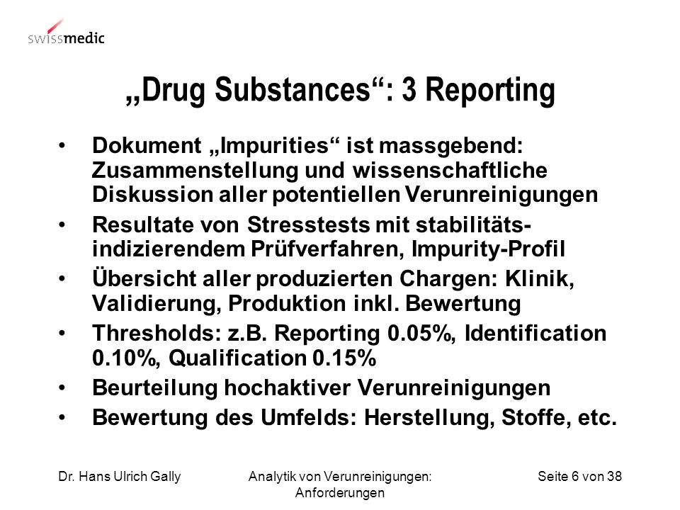 """Drug Substances : 3 Reporting"