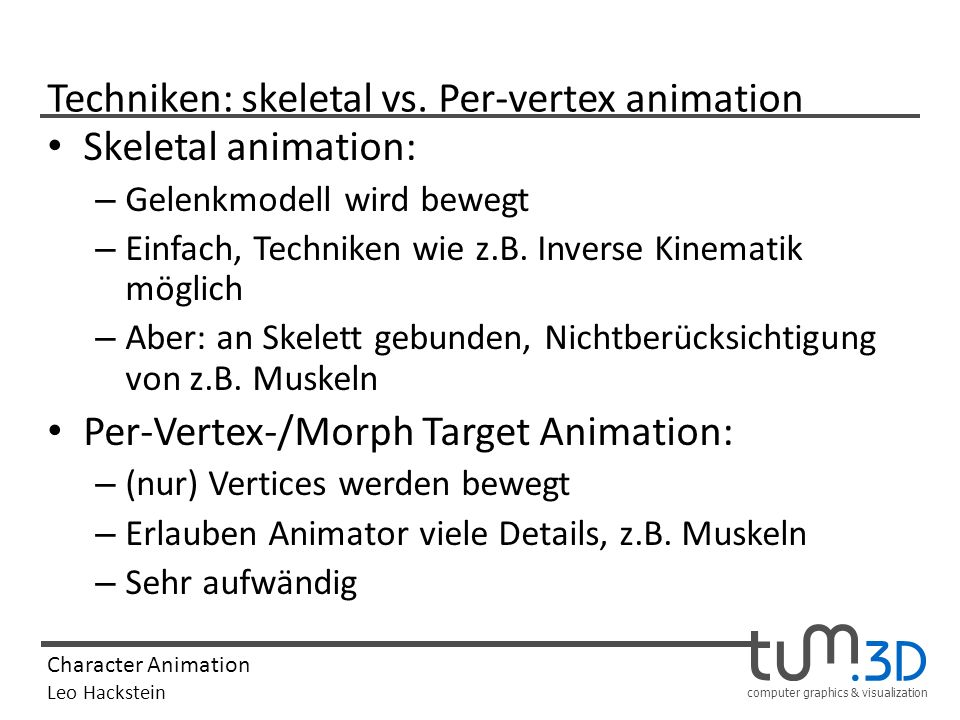 Techniken: skeletal vs. Per-vertex animation