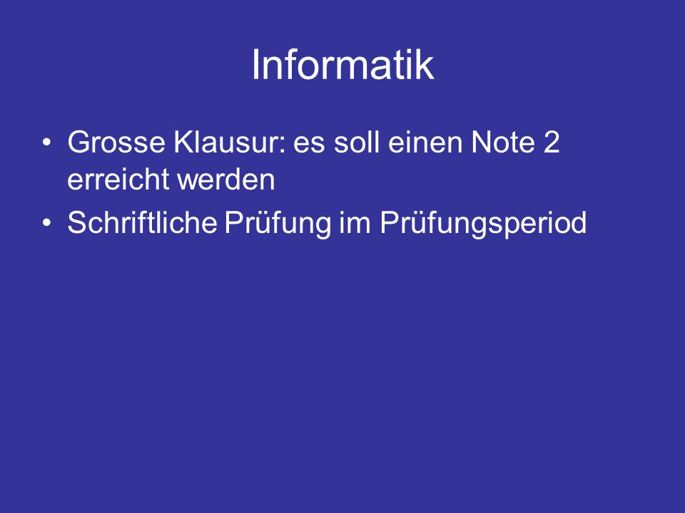 Informatik Grosse Klausur: es soll einen Note 2 erreicht werden