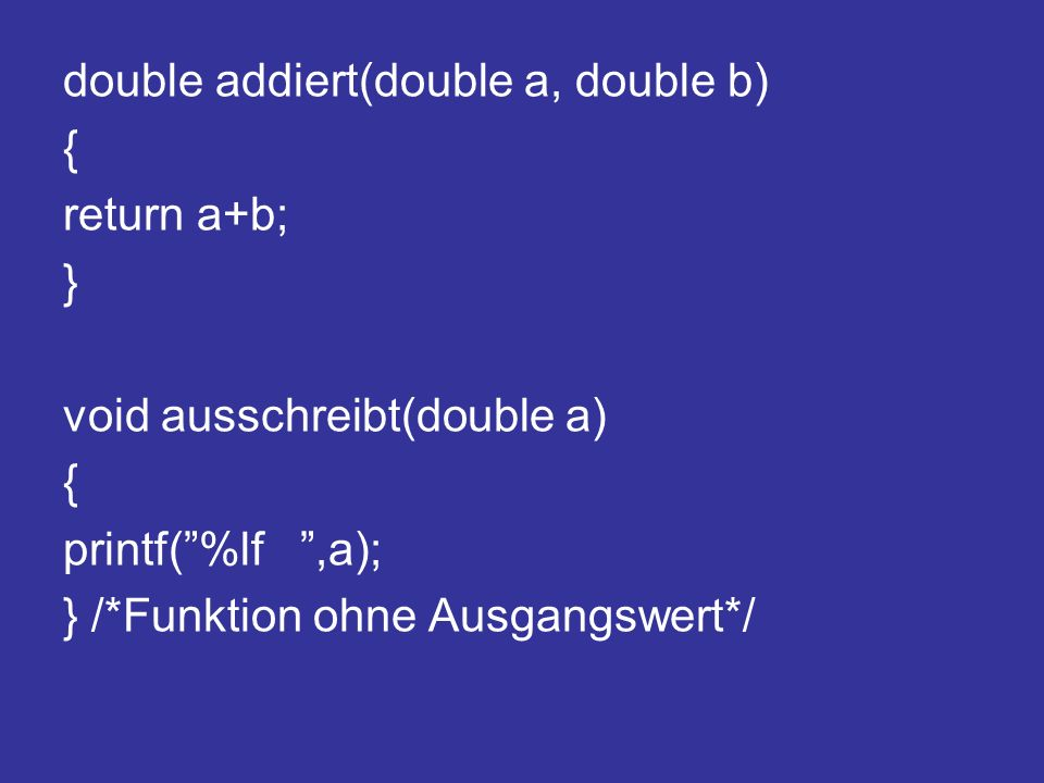 double addiert(double a, double b)