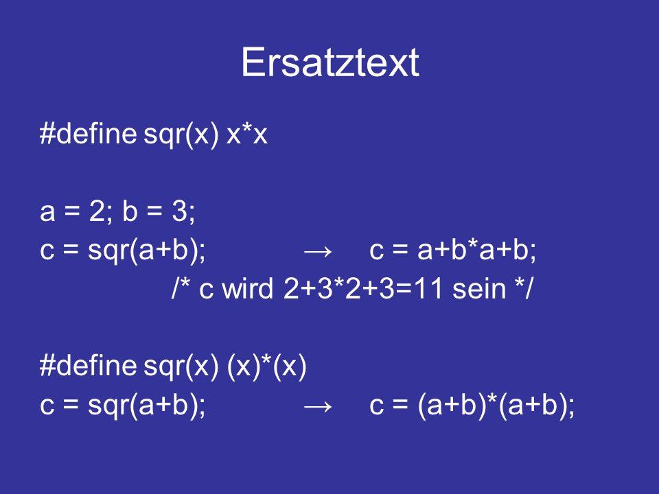 Ersatztext #define sqr(x) x*x a = 2; b = 3;