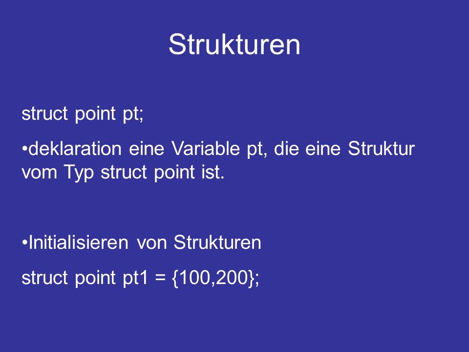 Strukturen struct point pt;