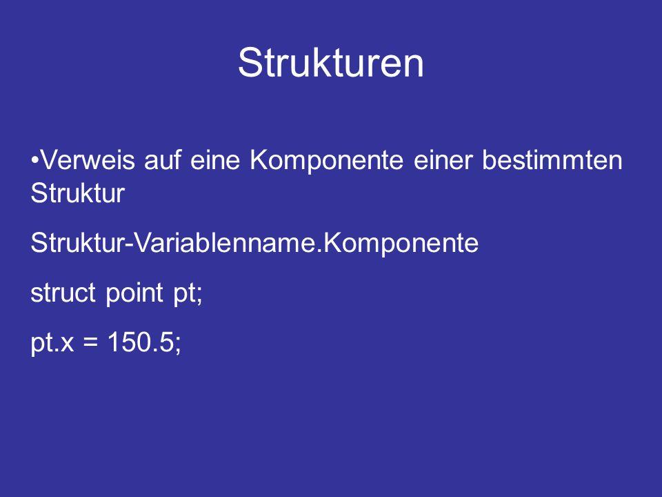 Strukturen Verweis auf eine Komponente einer bestimmten Struktur