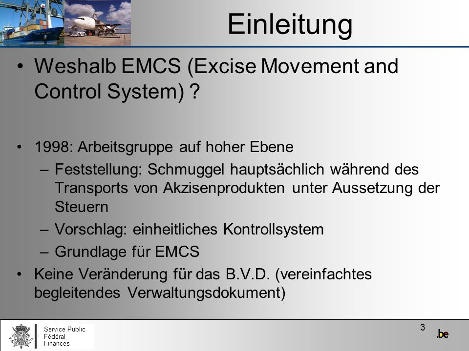 Einleitung Weshalb EMCS (Excise Movement and Control System)