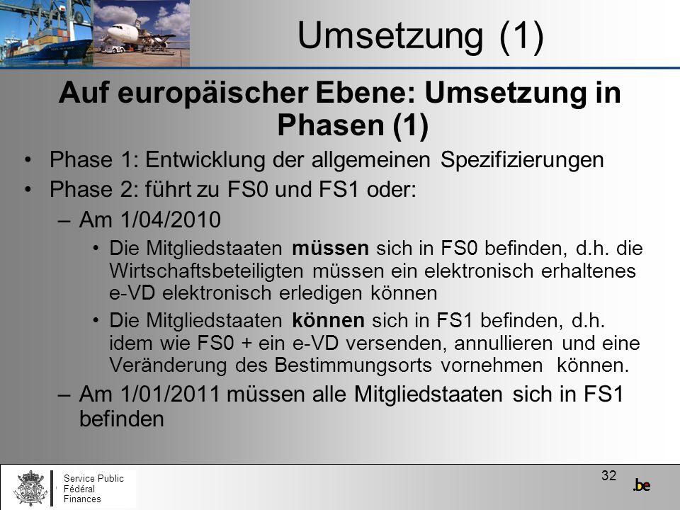 Auf europäischer Ebene: Umsetzung in Phasen (1)