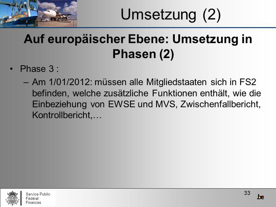 Auf europäischer Ebene: Umsetzung in Phasen (2)