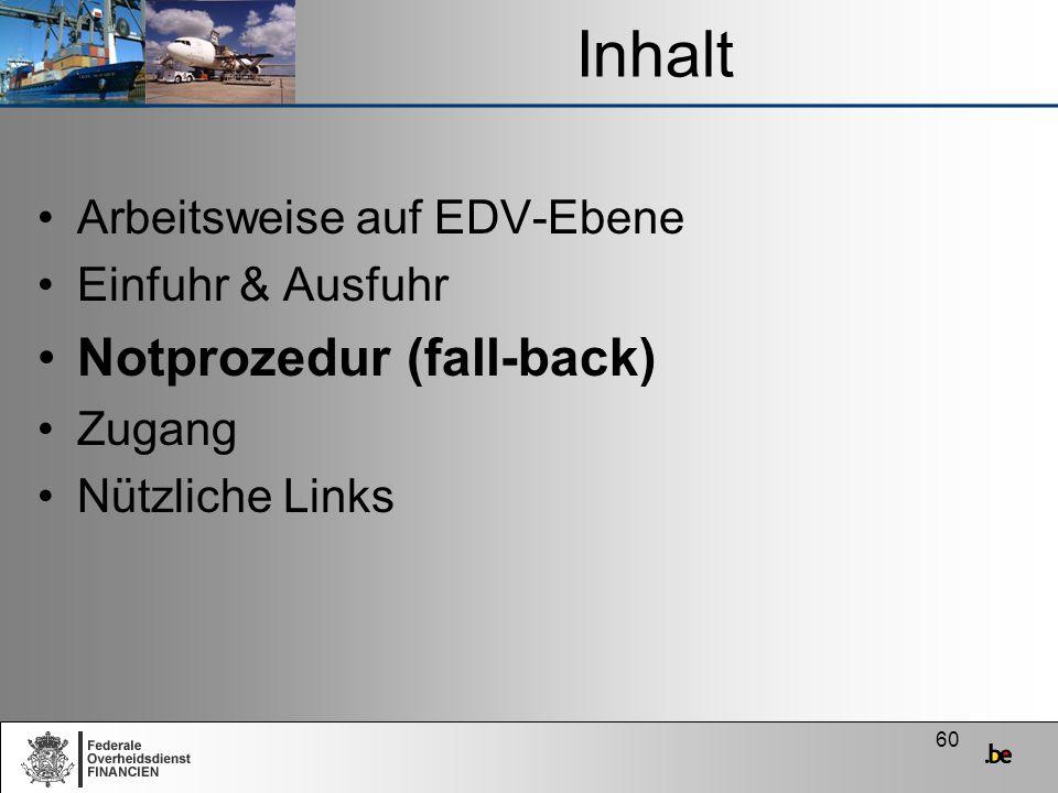 Inhalt Notprozedur (fall-back) Arbeitsweise auf EDV-Ebene