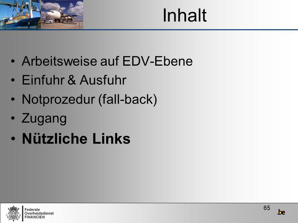 Inhalt Nützliche Links Arbeitsweise auf EDV-Ebene Einfuhr & Ausfuhr