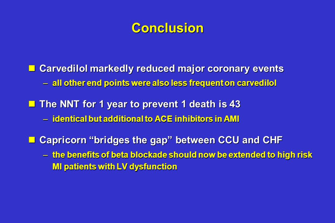 Conclusion Carvedilol markedly reduced major coronary events