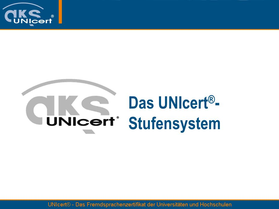 Das UNIcert®- Stufensystem