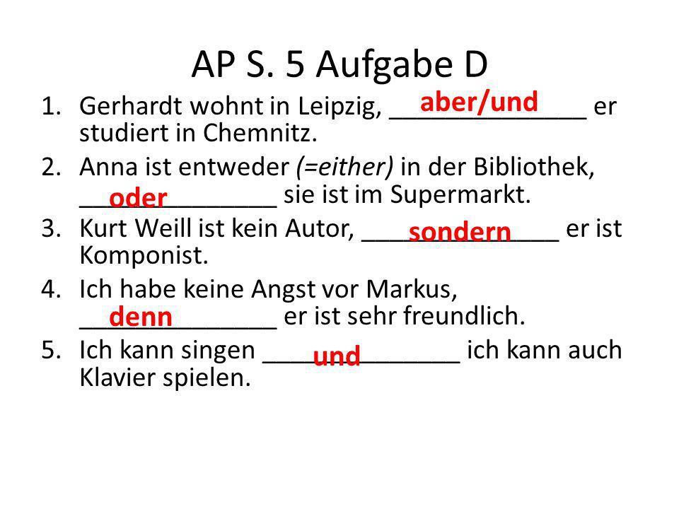 AP S. 5 Aufgabe D aber/und oder sondern denn und