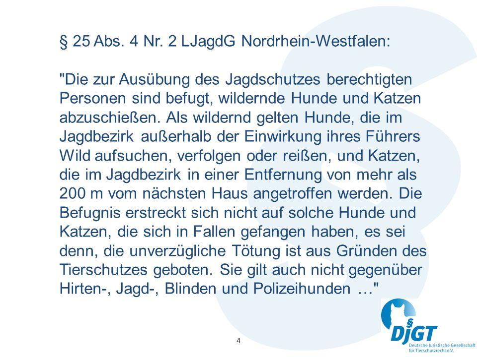§ 25 Abs. 4 Nr. 2 LJagdG Nordrhein-Westfalen: