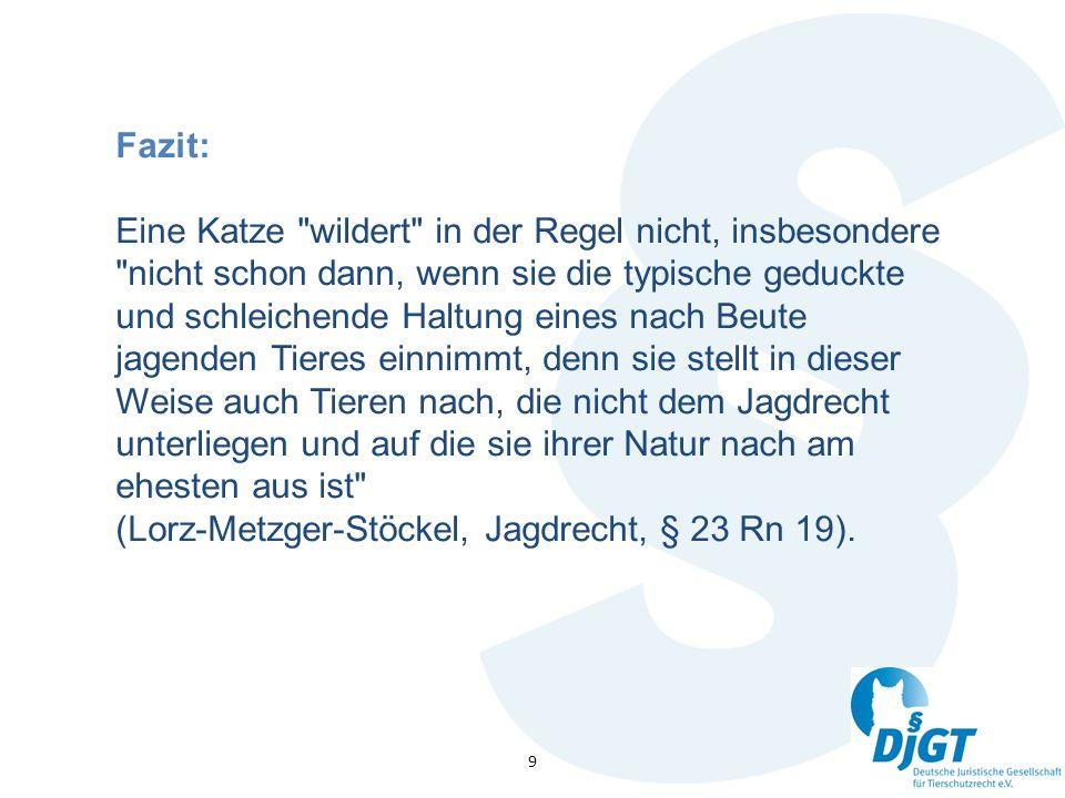 (Lorz-Metzger-Stöckel, Jagdrecht, § 23 Rn 19).