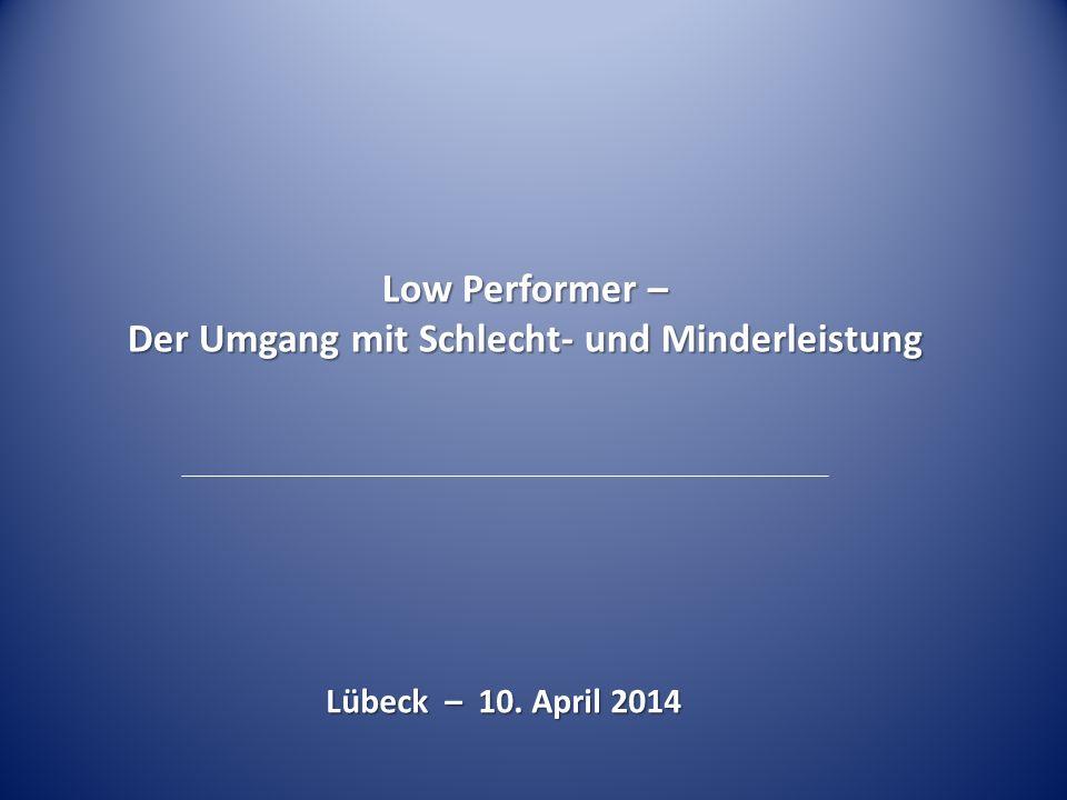 Low Performer – Der Umgang mit Schlecht- und Minderleistung