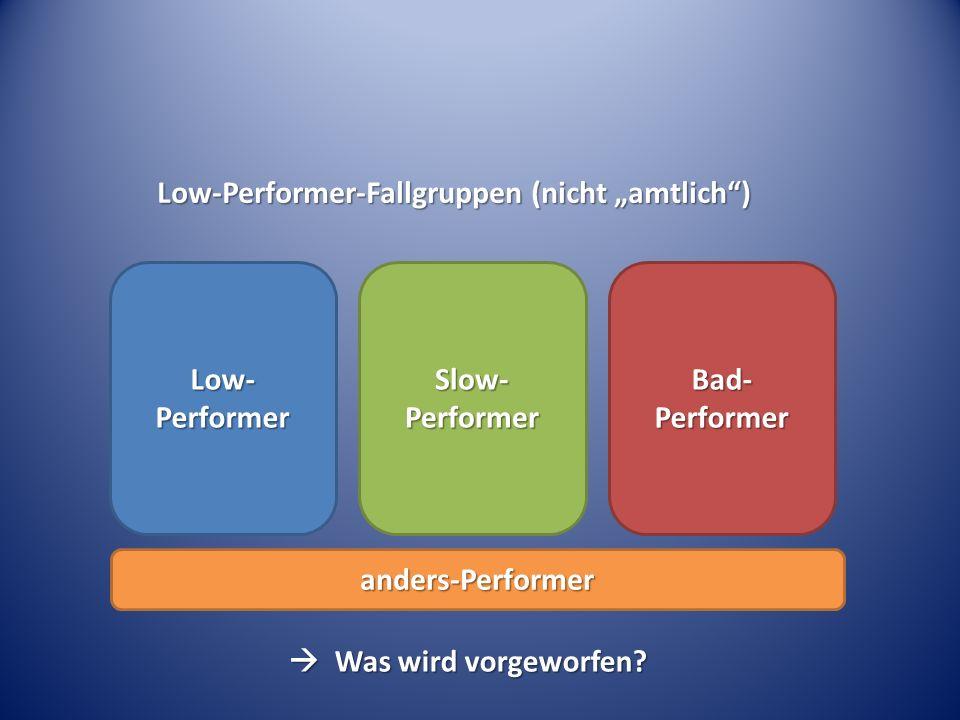 """Low-Performer-Fallgruppen (nicht """"amtlich )"""