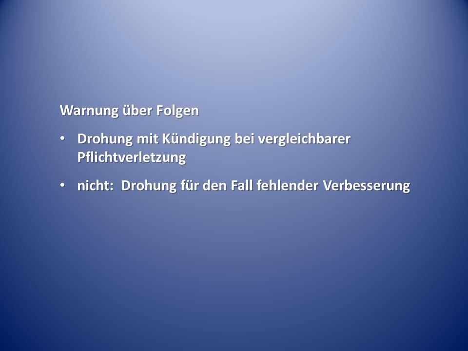 Warnung über Folgen Drohung mit Kündigung bei vergleichbarer Pflichtverletzung.