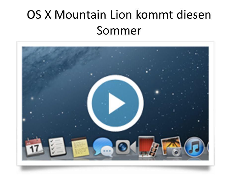 OS X Mountain Lion kommt diesen Sommer