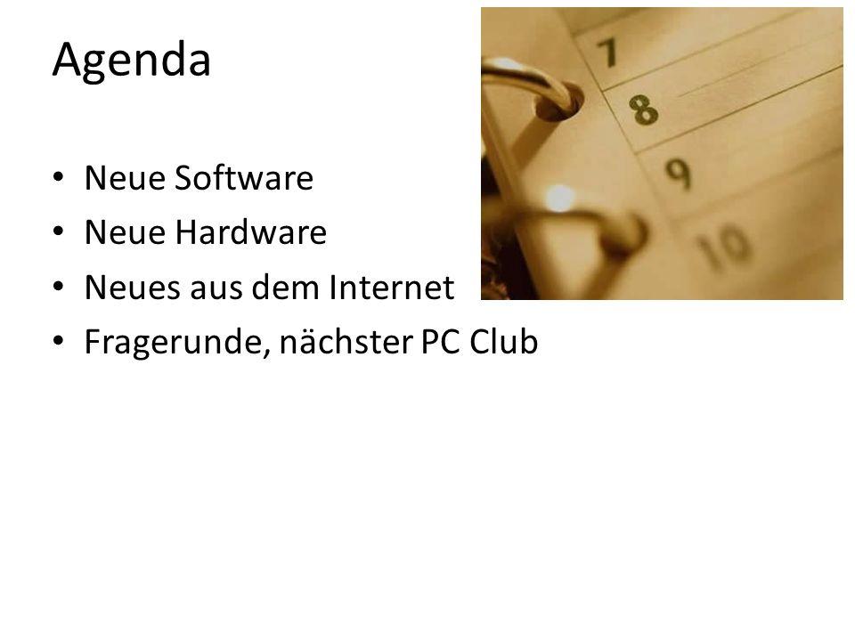 Agenda Neue Software Neue Hardware Neues aus dem Internet