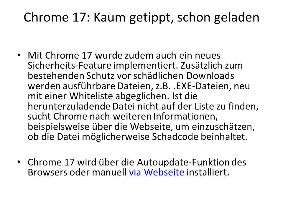Chrome 17: Kaum getippt, schon geladen