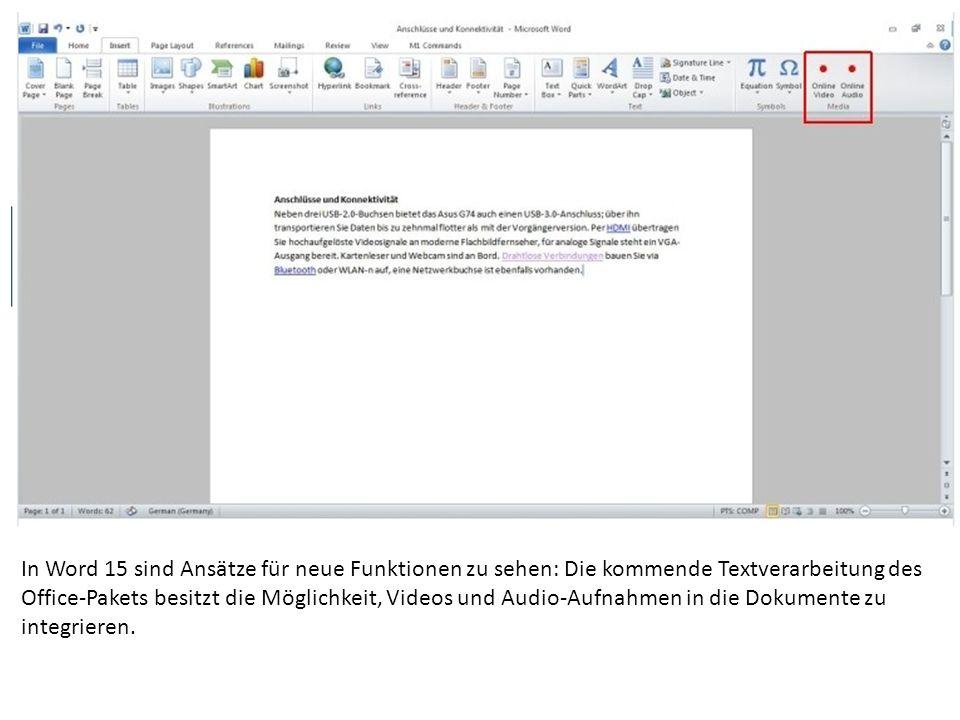 In Word 15 sind Ansätze für neue Funktionen zu sehen: Die kommende Textverarbeitung des Office-Pakets besitzt die Möglichkeit, Videos und Audio-Aufnahmen in die Dokumente zu integrieren.