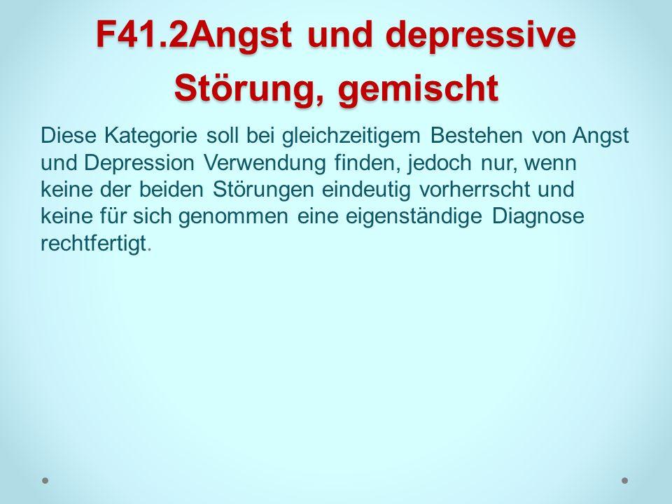 F41.2Angst und depressive Störung, gemischt