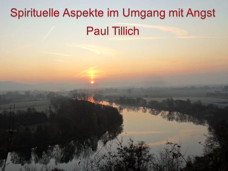 Spirituelle Aspekte im Umgang mit Angst Paul Tillich