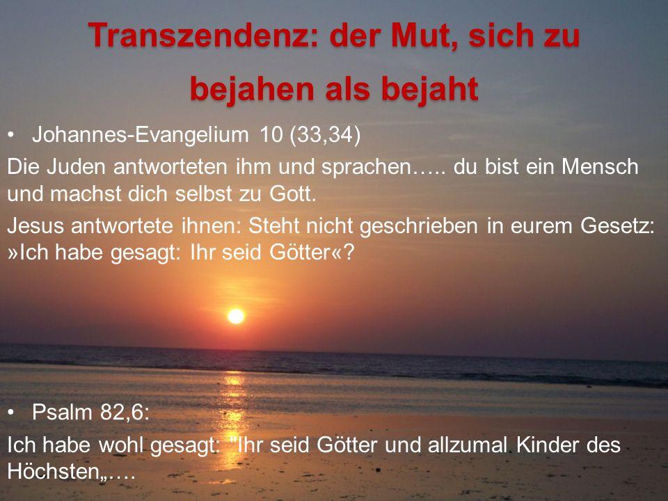 Transzendenz: der Mut, sich zu bejahen als bejaht