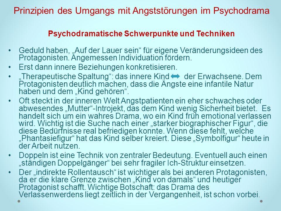 Prinzipien des Umgangs mit Angststörungen im Psychodrama Psychodramatische Schwerpunkte und Techniken