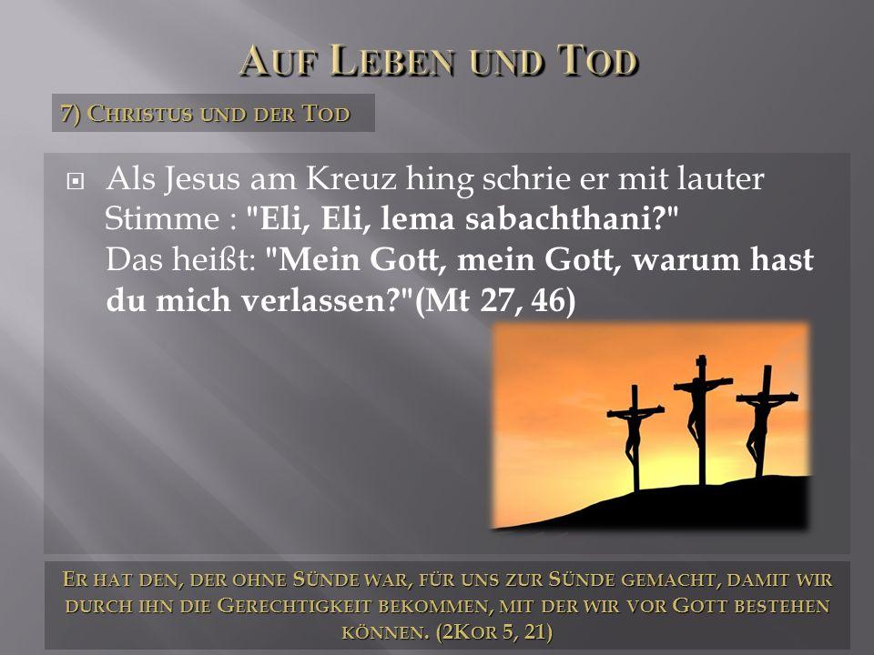 Auf Leben und Tod 7) Christus und der Tod.