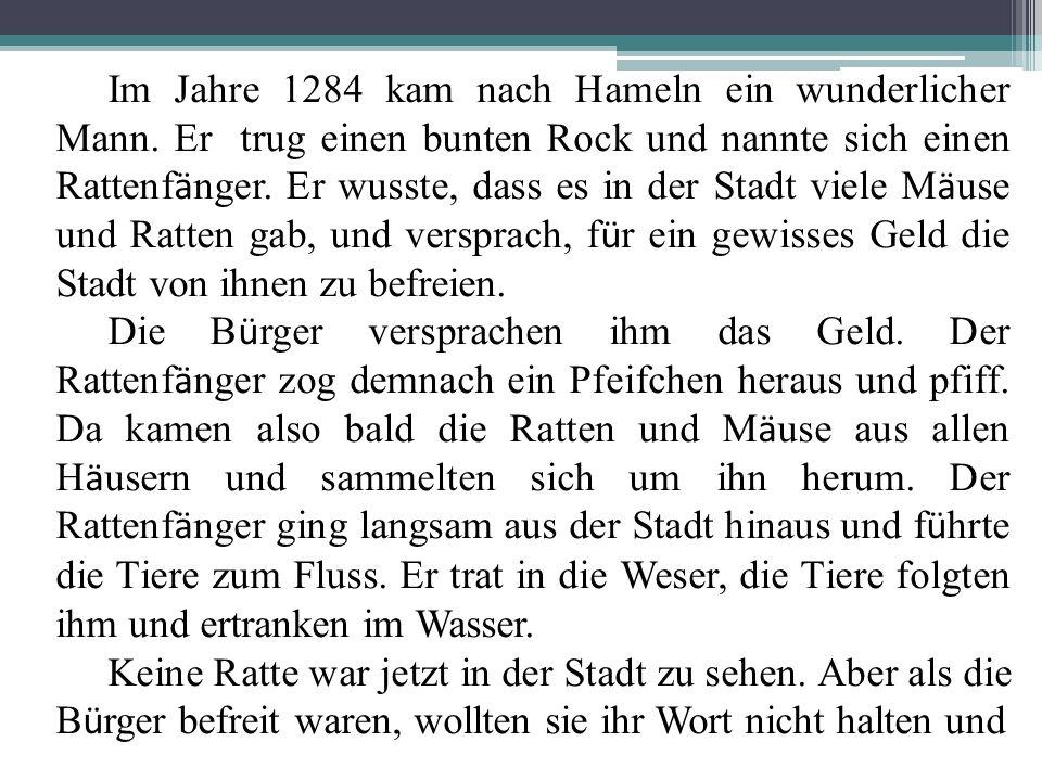 Im Jahre 1284 kam nach Hameln ein wunderlicher Mann