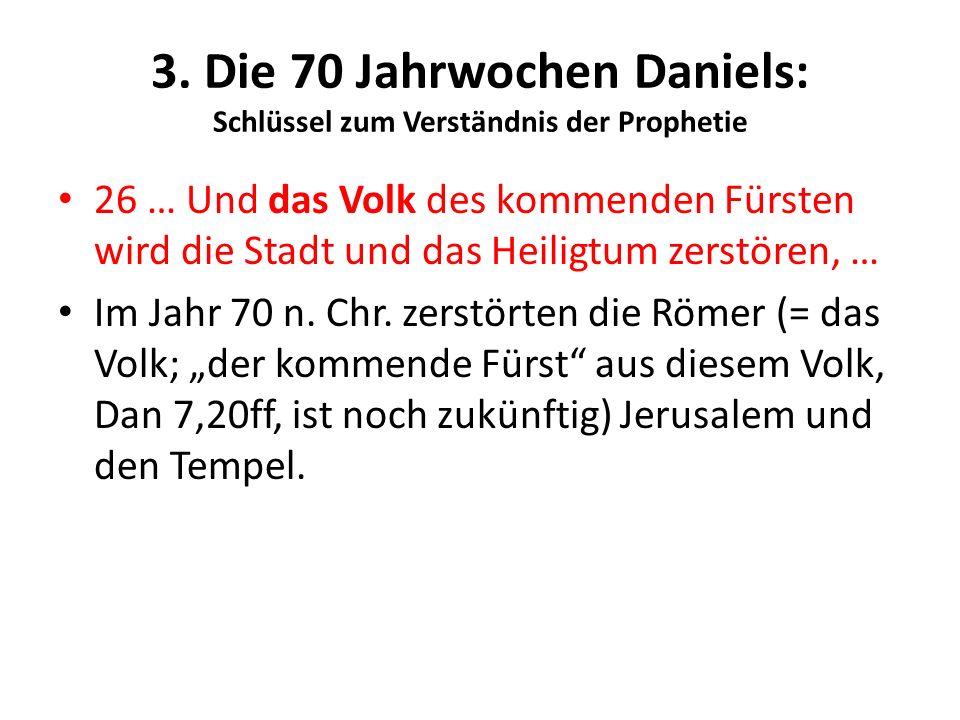 3. Die 70 Jahrwochen Daniels: Schlüssel zum Verständnis der Prophetie