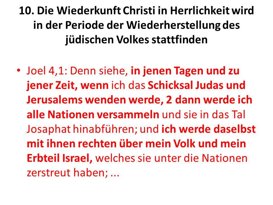 10. Die Wiederkunft Christi in Herrlichkeit wird in der Periode der Wiederherstellung des jüdischen Volkes stattfinden