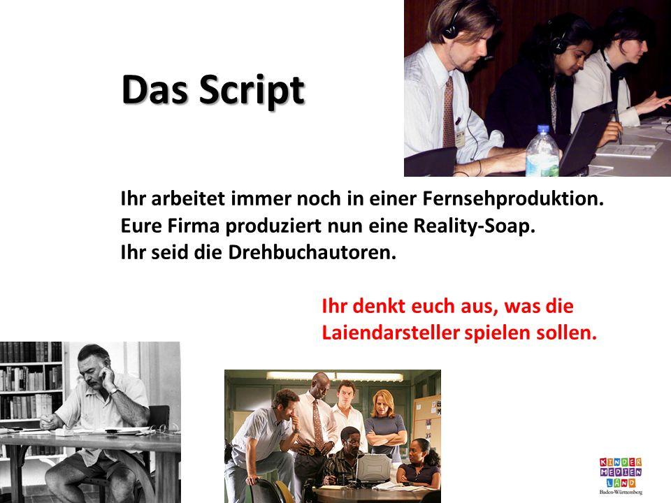 Das Script