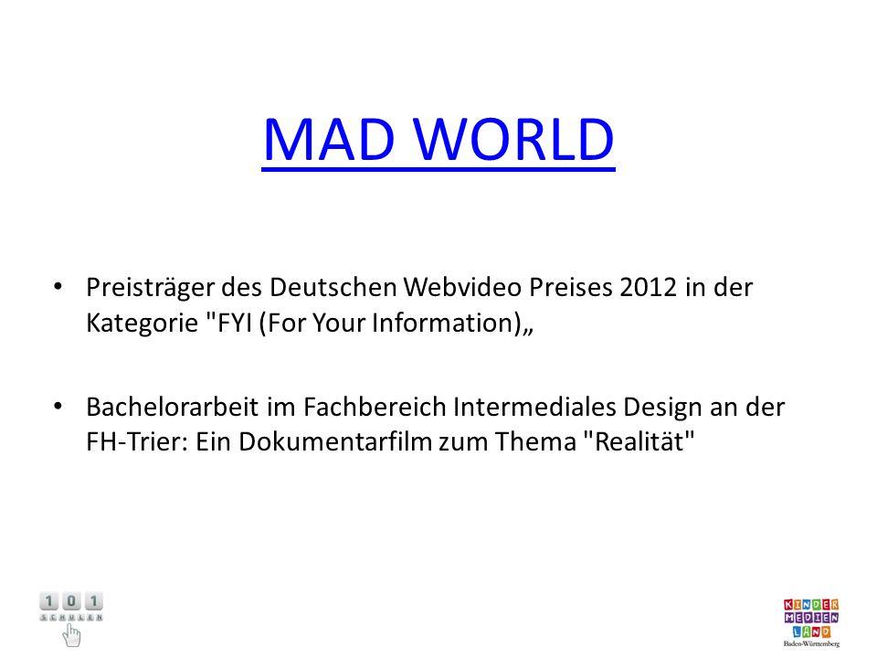 """MAD WORLD Preisträger des Deutschen Webvideo Preises 2012 in der Kategorie FYI (For Your Information)"""""""