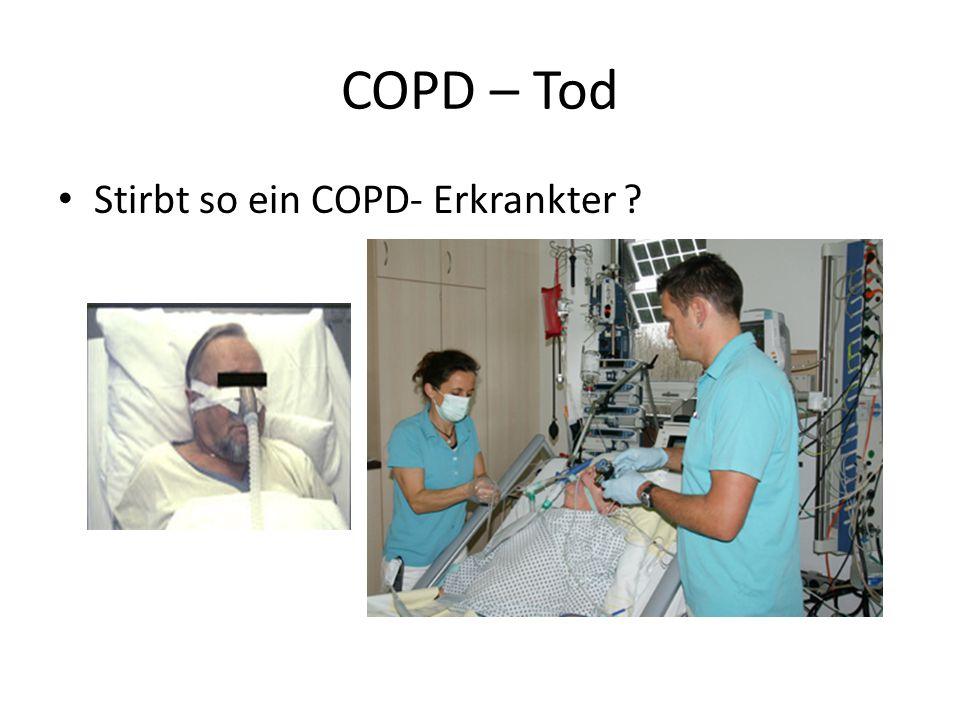 COPD – Tod Stirbt so ein COPD- Erkrankter